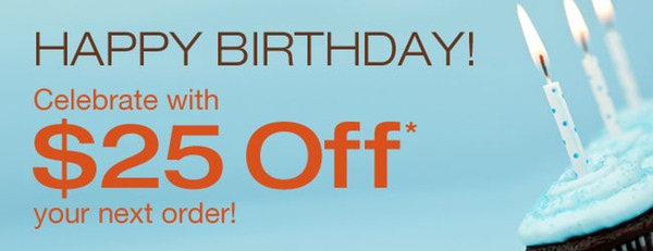 Happy Birthday - Celebrate with $25 off your next order