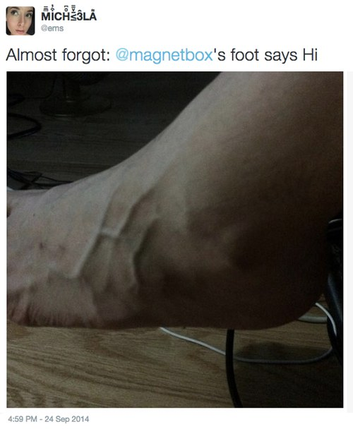 'Almost forgot: @magnetbox's foot says Hi