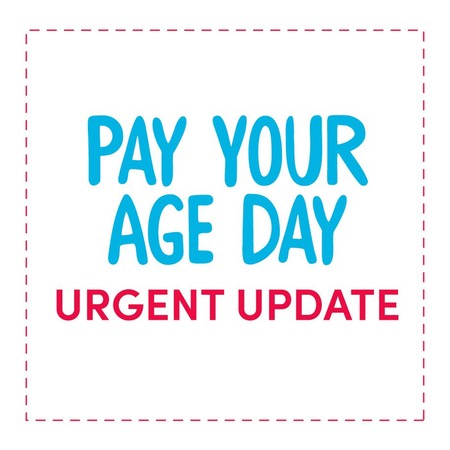 Pay Your Age Day Urgent Update