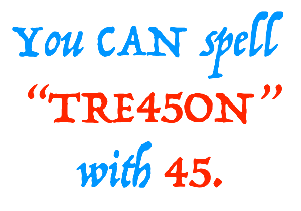 You CAN spell Tre45on with 45.