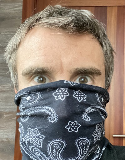 Your humble author, wearing a face mask and looking not unlike a wild west bandit