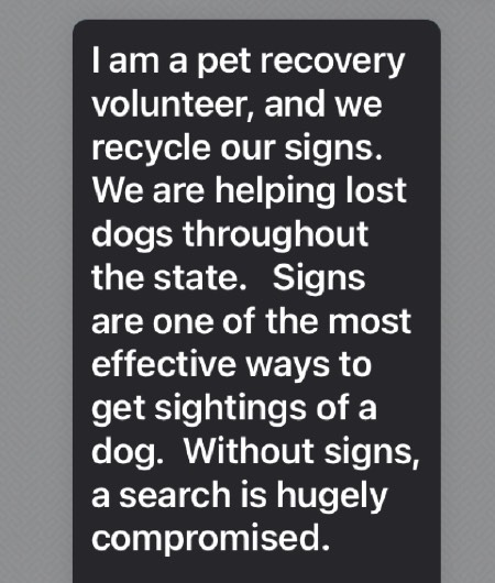"""Text reading """"I am a pet recovery volunteer, and we recycle our signs."""